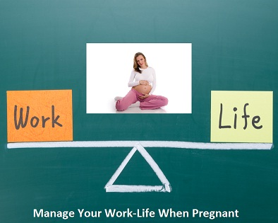 Manage Your Work-Life When Pregnant